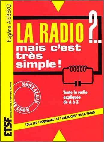 Livres gratuits en ligne La radio ?... mais c'est très simple ! - 29ème édition pdf
