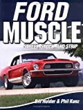 img - for Ford Muscle: Street, Stock, and Strip book / textbook / text book