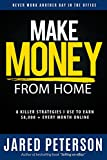 Make Money From Home: 8 Killer Strategies I Use To Earn $8,000 + Every Month Online (ebay selling, fiverr, youtube, amazon,surveys,article writing,craigslist,make money online)