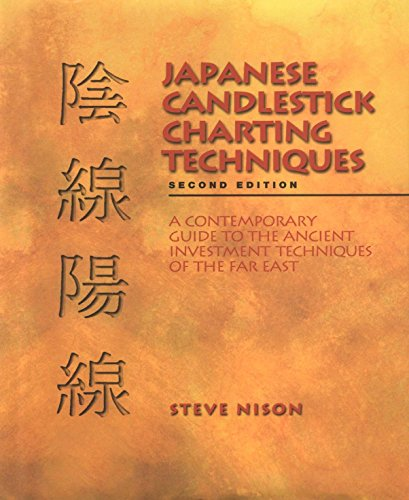 Japanese Candlestick Charting Techniques, Second Edition by Prentice Hall Press