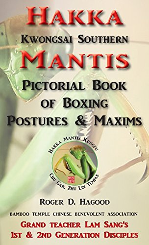Hakka Mantis: Pictorial Book of Boxing Postures & Maxims