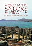 img - for Merchants, Sailors & Pirates in the Roman World book / textbook / text book
