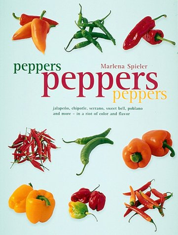 Serrano Jalapeno Peppers (Peppers Peppers Peppers: Jalapeno, chipotle, serrano, sweet bell, poblano and more - in a riot of color and)