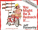 You Might Be a Redneck If . . ., Jeff Foxworthy, 0929264576