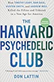 Download The Harvard Psychedelic Club: How Timothy Leary, Ram Dass, Huston Smith, and Andrew Weil Killed the Fifties and Ushered in a New Age for America by Don Lattin (2011-01-20) in PDF ePUB Free Online
