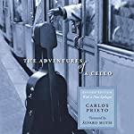 The Adventures of a Cello | Carlos Prieto