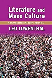 Literature and Mass Culture (Communication in Society Series)