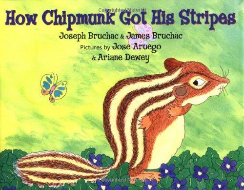 How Chipmunk Got His Stripes: Joseph Bruchac, James Bruchac