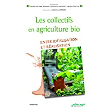 Les collectifs en agriculture bio: Entre idéalisation et réalisation (Références)