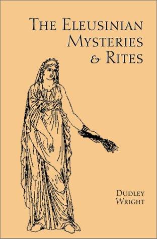 The Eleusinian Mysteries & Rites