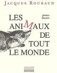 Les animaux de tout le monde par Jacques Roubaud