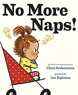 Book Cover: No More Naps!: A Story for When You're Wide-Awake and Definitely NOT Tired