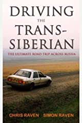 Driving the Trans-Siberian: The Ultimate Road Trip Across Russia Paperback