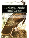 Turkeys, Ducks and Geese: Breeding, Hatching and Rearing For Pleasure or Profit