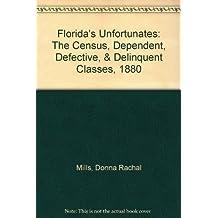 Florida's Unfortunates: The Census, Dependent, Defective, & Delinquent Classes, 1880