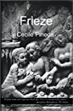 Front cover for the book Frieze by Cecile Pineda