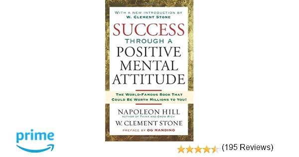 Success Through A Positive Mental Attitude: Napoleon Hill, W ...