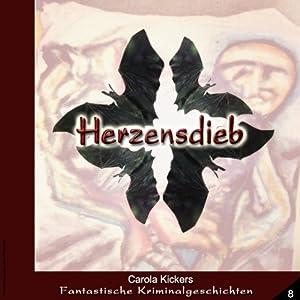 Herzensdieb (Fantastische Kriminalgeschichten 8) Hörbuch