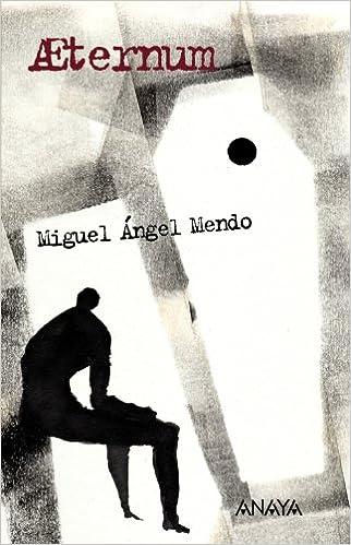 Aeternum: Memorias de un joven inmortal Literatura Juvenil A Partir De 12 Años - Leer Y Pensar: Amazon.es: Miguel Ángel Mendo, Javier Zabala: Libros