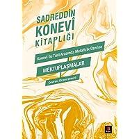 Konevi ile Tusi Metafizik Üzerine Mektuplaşmalar: Sadreddin Konevi Kitaplığı