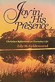 Joy in His Presence, Lily M. Gyldenvand, 0806618965