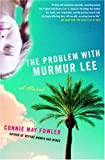 The Problem With Murmur Lee