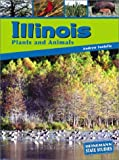 Illinois Plants and Animals, Andrew Santella, 1403405727