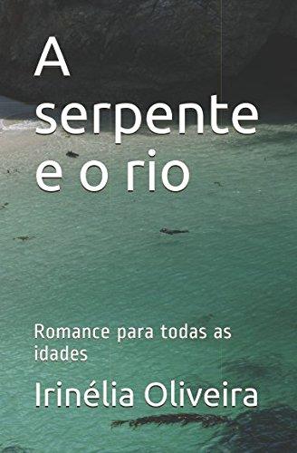 Download A serpente e o rio: Romance para todas as idades (Portuguese Edition) pdf