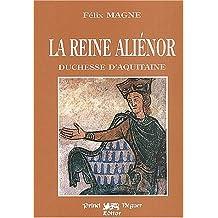 La reine Alienor Duchesse d'Aquitaine