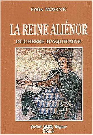 Téléchargement La reine Alienor Duchesse d'Aquitaine pdf ebook