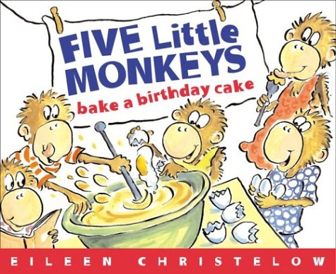 Five Little Monkeys Bake a Birthday Cake: (formerly titled Don't Wake Up Mama)