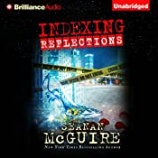 Indexing: Reflections: Indexing Series, Book 2 | Seanan McGuire