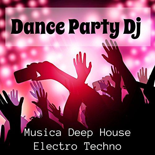 Dance Party Dj - Musica Deep House Electro Techno per un'Estate Esplosiva e Scheda Allenamento