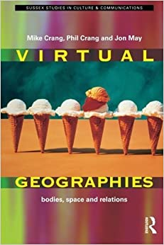 Virtual Geographies: Bodies, Space and Relations (Sussex Studies in Culture and Communication) by Routledge (1999-06-30)