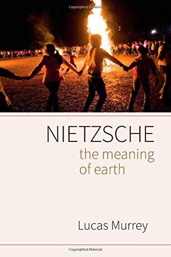Nietzsche: The Meaning of Earth pdf
