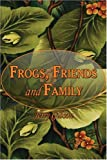 Frogs, Friends and Family, Jerry Gibson, 1424146984