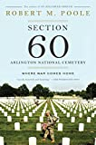 img - for Section 60: Arlington National Cemetery: Where War Comes Home book / textbook / text book