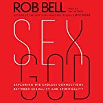 Sex God: Exploring the Endless Connections Between Sexuality and Spirituality | Rob Bell