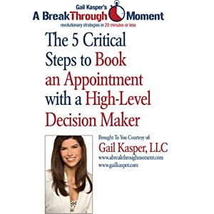 The 5 Critical Steps to Book an Appointment with a High Level Decision Maker Speech