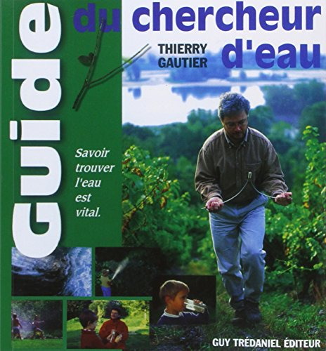 Le guide du chercheur d'eau (French Edition)