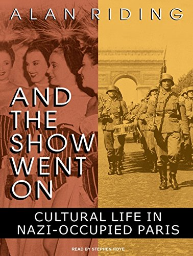 Download And the Show Went On: Cultural Life in Nazi-Occupied Paris PDF