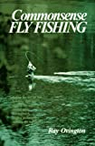 Commonsense Fly Fishing, Ray Ovington, 0811721671