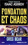 Fondation et chaos : D'après l'oeuvre de Isaac Asimov par Bear