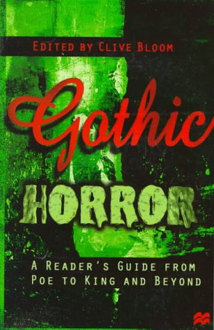 Gothic Horror: A Reader's Guide from Poe to King and Beyond by St Martin's Press