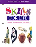 Reteaching Worksheet: Skills for Life, Sue Couch and Ginny Felstehausen, 0314203370