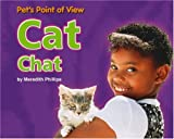 img - for Cat Chat (Pet's Point of View) book / textbook / text book