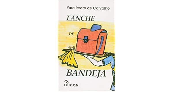 Lanche de Bandeja: Yara Pedro de Carvalho: 9788529004525: Amazon.com: Books