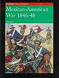 Mexican-American War, 1846-48, Ron Field, 1857532104