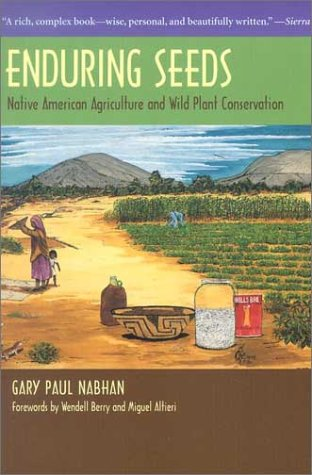 (Enduring Seeds: Native American Agriculture and Wild Plant)