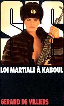 SAS, tome 95 : Loi martiale à Kaboul par Villiers